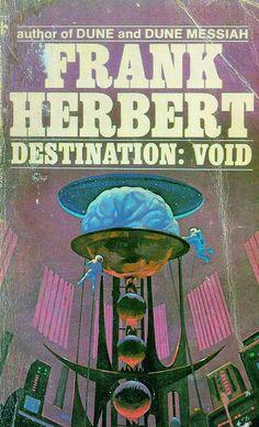 Frank Herbert - destination void Fantasy Book Covers, Best Book Covers, Book Cover Art, Book Art, Fiction Movies, Science Fiction Books, Pulp Fiction, Classic Sci Fi Books, Sci Fi Horror Movies