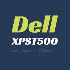 Dell XPST500 Desktops Drivers Free Download