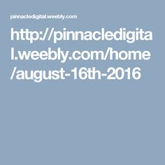 http://pinnacledigital.weebly.com/home/august-16th-2016