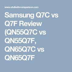 Samsung Q7C vs Q7F Review (QN55Q7C vs QN55Q7F, QN65Q7C vs QN65Q7F