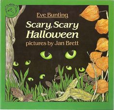 Scary, Scary Halloween, written by Eve Bunting, illustrated by Jan Brett