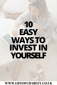 It's easy to let time tick by in your twenties and not have invested any time in yourself for the future. Check out my 10 easy ways to invest in yourself, you won't regret it! #selfimprovement #girlboss Invest In Yourself Quotes, Motivate Yourself, Finding Yourself, Your Best Life Now, Women Life, Self Confidence, Growth Mindset, Best Self, Positive Affirmations