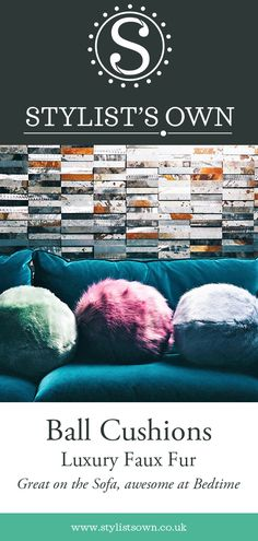 Ball Cushions exclusively available from Stylist's Own®. Our playful and sculptural luxury Cushions are finished in only the very finest faux furs. Luxury Cushions, Ball Chain, Furs, Bedtime, Chains, Faux Fur, Create Your Own, Nest, Stylists