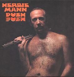 Push Push - Herbie Mann. This started out in Strange Media but was so bad it got moved to the Closet of Sacrilege.