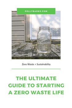 Starting a zero waste lifestyle: the ultimate guide - Polly Barks Reduce Waste, Zero Waste, Chemical Free Cleaning, Hippie Life, Carbon Footprint, Green Cleaning, Green Life, Health And Wellbeing, Sustainable Living