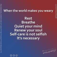 From The Archives: Self care Fight The Good Fight, Just A Reminder, Bad Day, Selfish, Self Care, Christianity, Mindfulness, Good Things, Make It Yourself