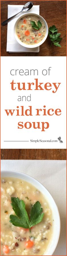 Cream of Turkey and Wild Rice Soup - Enjoy this warm and cozy soup as a way to use up leftover Thanksgiving turkey, or anytime you need a soul-warming meal on a chilly day! Visit Simple Seasonal for the complete recipe as well as my cooking hack for making bone broth. Hint: you don't have to simmer it for 24 hours!