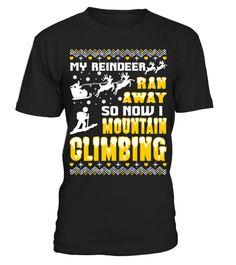 """# MY REINDEER RAN AWAY NOW I MOUNTAIN CLIM .  MY REINDEER RAN AWAY NOW I MOUNTAIN CLIMBING SHIRT, #women, #men, #merry #christmas #xmas, #mom, #wife, #tshirt, #tees, #papa, #dad, #giftHOW TO ORDER:1. Select the style and color you want: T-Shirt / #Hoodie2. Click """"Reserve it now"""" 3. Select size and quantity 4. Enter shipping and billing information 5. Done! Simple as that!MY REINDEER RAN AWAY NOW I MOUNTAIN CLIMBING SHIRTTIPS: Buy 2 or more to save shipping cost!  Guaranteed safe and secure…"""