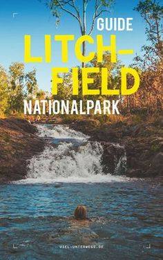 Litchfield Nationalpark // Northern Territory. Alles was du wissen musst!