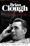 "Read ""Brian Clough: Nobody Ever Says Thank You The Biography"" by Jonathan Wilson available from Rakuten Kobo. The final word on Brian Clough In this first full, critical biography, Jonathan Wilson draws an intimate and powerful po. Got Books, Books To Read, Brian Clough, Nottingham Forest Fc, Forest Book, What To Read, Book Photography, Free Reading, Love Book"