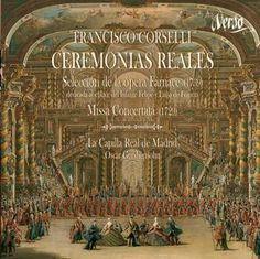 """Corselli, Francisco. Ceremonias Reales [Grabación sonora].  Contiene: Selección de la ópera """"Farnace"""" y Missa Concertata"""
