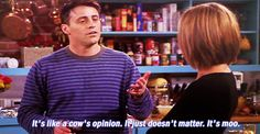 "On using popular phrases incorrectly. | 33 Hilarious ""Friends"" Quotes That Will Always Be There For You"