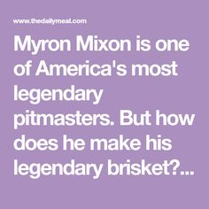 Myron Mixon is one of America's most legendary pitmasters. But how does he make his legendary brisket? We've got the scoop.