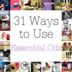 31 Ways to Use Essential Oils