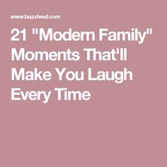 """21 """"Modern Family"""" Moments That'll Make You Laugh Every Time"""