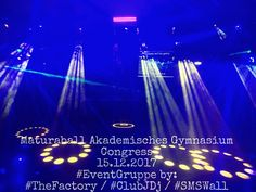 Maturaball Akademisches Gymnasium Congress 15.12.2017 #EventGruppe by: #TheFactory / #ClubJDj / #SMSWall