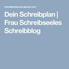Dein Schreibplan | Frau Schreibseeles Schreibblog