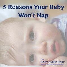 5 reasons why your baby won't nap and tips that help your baby nap better during the day.