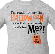 baby's first halloween bodysuit - my first halloween funny bodysuit Pecking Order, Baby First Halloween, Plain Tees, White Bodysuit, I Can Do It, Color Names, Babys, Sweatshirts, Sweatshirt