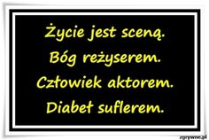 Mądre sentencje o życiu... Weekend Humor, Motto, Life Advice, True Quotes, Self Improvement, Happy Life, Texts, Things To Think About, Haha