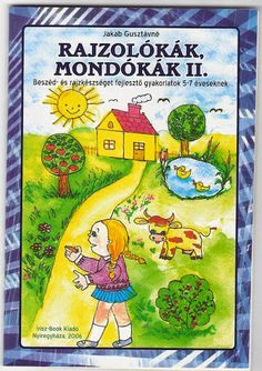 Rajzolókák, mondókák II - Angela Lakatos - Picasa Webalbumok Special Education, Kindergarten, Homeschool, Baby Kids, Album, Reading, Books, Baba, Games