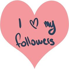 Thank-you for being the best followers on earth!  I love you all!