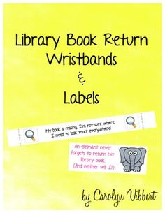 LIBRARY BOOK RETURN WRISTBANDS AND LABELS - TeachersPayTeachers.com
