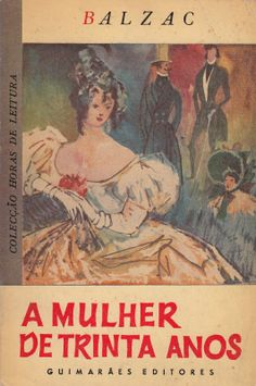 A Mulher de Trinta Anos, Honoré de Balzac