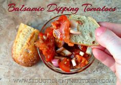 Balsamic Dipping Tomatoes   Seduction In The Kitchen