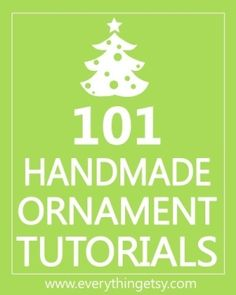 101 Handmade Christmas Ornaments by Daisy Faye