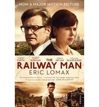 The Railway Man By (author) Eric Lomax