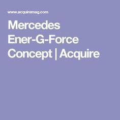 Mercedes Ener-G-Force Concept | Acquire