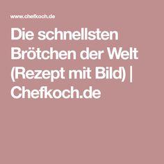 Die schnellsten Brötchen der Welt (Rezept mit Bild)   Chefkoch.de