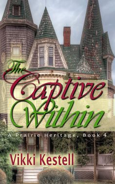 The Captive Within (A Prairie Heritage, Book 4):Amazon:Kindle Store