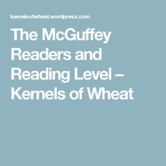 The McGuffey Readers and Reading Level – Kernels of Wheat