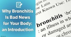 Learn the most important facts about bronchitis including its causes, types, symptoms, prevention, and treatment.