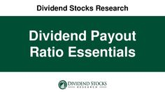 When you're sizing up dividend stocks, getting your arms around the dividend payout ratio is essential.  Here's how.