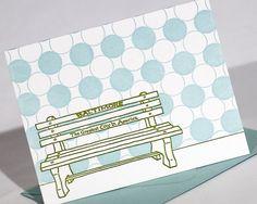 Greatest City In America Bench, Baltimore Letterpress Card