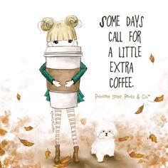 Some days call for a little extra coffee. ~ Princess Sassy Pants & Co Happy Coffee, Coffee Talk, I Love Coffee, Coffee Coffee, Morning Coffee, Coffee Zone, Coffee Girl, Coffee Break, Coffee Shop