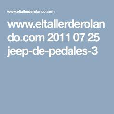 www.eltallerderolando.com 2011 07 25 jeep-de-pedales-3