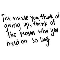 I wont give up on you . . .