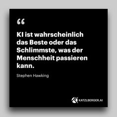 KI ist die wichtigste Erfindung der Menschheit Stephen Hawking, Cards Against Humanity, Author, Intelligence Quotes, Artificial Intelligence, Important Inventions, Positive Behavior, Physicist, Latest Technology