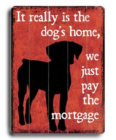 Artehouse 'Dog's Home' Wall Plaque by For the Love of Dogs Collection   Too funny!