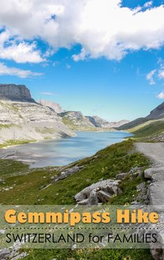 This classic Swiss hike over the beautiful Gemmipass, connecting cantons Bern and Valais, is a great option for families thanks to cable cars and a well defined trail.