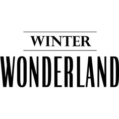 Winter_Wonderland_Natali_wa (1).png ❤ liked on Polyvore featuring words, text, articles, winter, xmas, phrase, quotes and saying