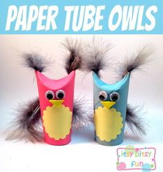 No idea why they say these are good to the kids to make .... what about me? I love owls!!! - Paper Tube Owls