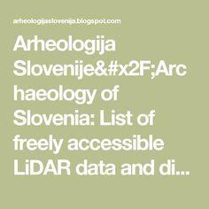 Arheologija Slovenije& of Slovenia: List of freely accessible LiDAR data and digital terrain models Blog Page, Slovenia, Archaeology, Models, Math, Digital, Templates, Math Resources, Early Math