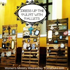 Women's Ministry Wednesday – Pretty Up the Pulpit   Pallet Decor   Gina Duke / Churchtown Ministries