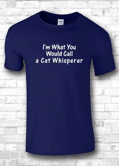 I'm What You Would Call a Cat Whisperer t by FourSeasonsTshirt