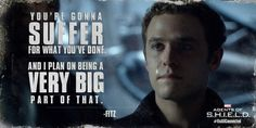 """Fitz - """"You're gonna suffer for you've done.""""  Agents of SHIELD"""